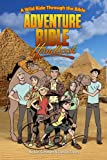 Adventure Bible Handbook: A Wild Ride Through the Bible