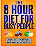 The 8 Hour Diet for Busy People, George Larsen, 1495484173