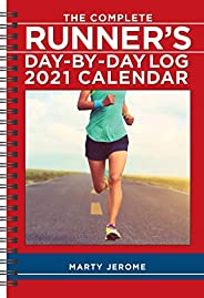 The Complete Runner's Day-By-Day Log 2021 Cale