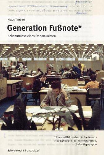 Generation Fußnote: Bekenntnisse eines Opportunisten
