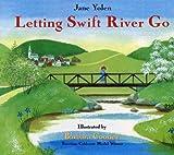 Letting Swift River Go, Jane Yolen, 078578036X