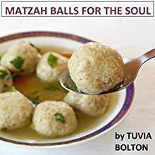 Matzah Balls for the Soul: Stories Revealing the Mystery of Jewish Power Audiobook by tuvia bolton Narrated by Shlomo Zacks