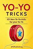 YoYo Tricks: 101 New Yo-Yo Tricks for Your Yo-Yo