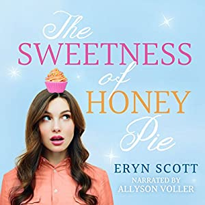 The Sweetness of Honey Pie Audiobook