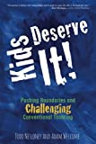 #7: Kids Deserve It!: Pushing Boundaries and Challenging Conventional Thinking