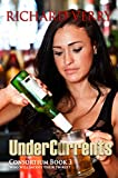 UnderCurrents: Who Will Satisfy Their Thirst? (Consortium Series Book 3)