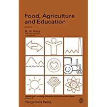 Food, Agriculture and Education: Science and Technology Education and Future Human Needs