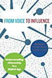 img - for From Voice to Influence: Understanding Citizenship in a Digital Age book / textbook / text book