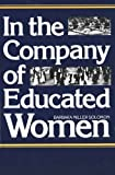 img - for In the Company of Educated Women: A History of Women and Higher Education in America by Solomon Barbara Miller (1986-09-10) Paperback book / textbook / text book