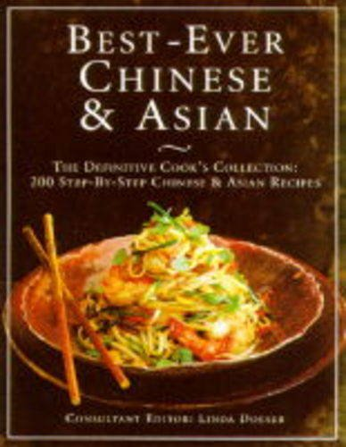Best-Ever Chinese & Asian: The Definitive Cook's Collection: 200 Step-by-Step Chinese & Asian Recipes