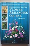 Amazon / Brand: Edbury Press: Complete Step - By - Step Flower Arranging Course (Daphne Vagg)