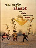 The Silly Parade and Other Topsy-Turvy Poems: Russian Folk Nursery Rhymes, Tongue Twisters, and Lullabies