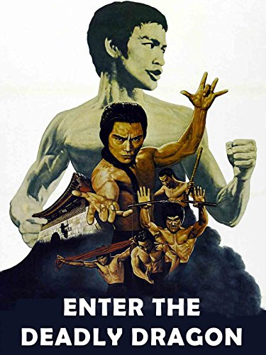 Enter The Deadly Dragon (Bruce Lee Enter The Dragon Blu Ray)