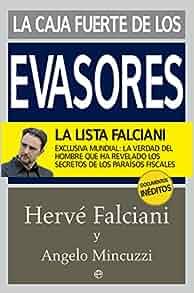 La caja fuerte de los evasores : exclusiva mundial : la verdad del hombre que ha revelado los secretos de los paraísos fiscales: Hervé Falciani, ...