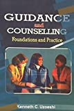Guidance and Counselling:: Foundations and Practice