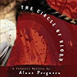 The Circle of Blood: Forensic Mystery | Alane Ferguson