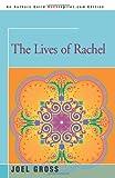 The Lives of Rachel, Joel Gross, 0595345271