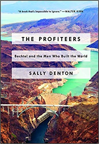 low priced 07487 7df8b The Profiteers Bechtel and the Men Who Built the World Amazon.co.uk  Sally Denton Books