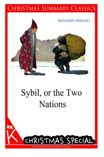 Download Sybil, or the Two Nations [Christmas Summary Classics] PDF