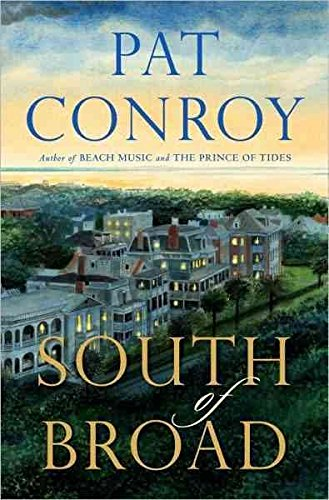 [South Broad] (By: Pat Conroy) [published: October, 2009]