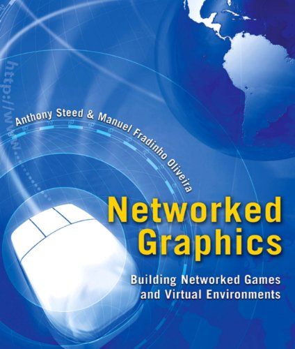 Download Networked Graphics: Building Networked Games and Virtual Environments Pdf