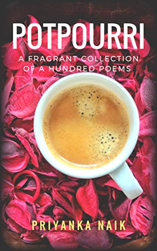 Potpourri: A fragrant collection of a hundred poems