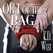 Out of the Bag: K. D. West's Over the Top, Book 3 Audiobook by K.D. West Narrated by Meghan Crawford