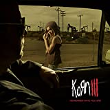 : Korn III - Remember Who You Are