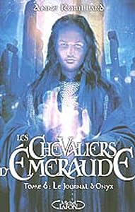 """Afficher """"Les chevaliers d'Émeraude n° 6 Le journal d'Onyx"""""""