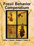 Fossil Behavior Compendium, Arthur J. Boucot and George O. Poinar, 1439810583