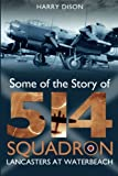 Lancasters at Waterbeach: Some of the Story of No. 514 Squadron RAF