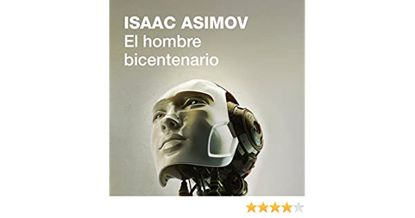 Amazon.com: El hombre bicentenario [The Bicentennial Man] (Audible Audio Edition): Isaac Asimov, Raúl Llorens, Penguin Random House Grupo Editorial: Books