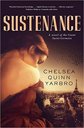 Sustenance A Saint Germain Novel St Germain 27 Yarbro Chelsea Quinn 9780765334015 Amazon Com Books