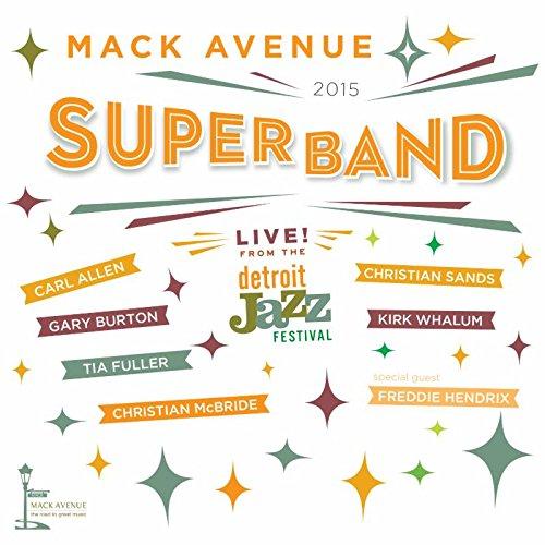 CD : Mack Avenue Superband - Live From The Detroit Jazz Festival - 2015 (Digipack Packaging)