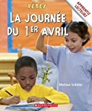 img - for Apprentis Lecteurs - F?tes: La Journ?e Du 1er Avril (Apprentis Lecteurs - Fetes) (French Edition) book / textbook / text book