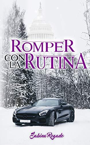 ROMPER CON LA RUTINA por Sabina Rogado