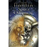From Narnia to a Space Odyssey: The War of Ideas Between Arthur C. Clarke and C.S. Lewis
