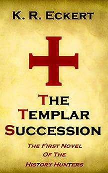 The Templar Succession by K.R. Eckert ebook deal