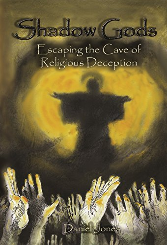 (Shadow Gods: Escaping the Cave of Religious Deception)