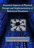 Esssential Aspects of Physical Design and Implementation of Relational Databases, Tatiana Malyuta, 0692281886