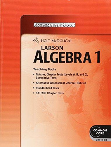Larson Algebra 1 Assessment Book (Common Core Edition)