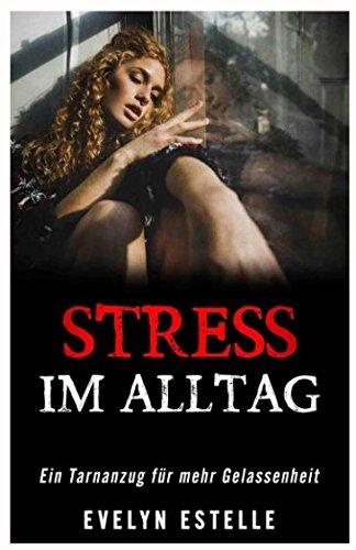 Stress im Alltag: Ein Tarnanzug für mehr Gelassenheit