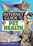 Internet Guide to Pet Health, Connor, Elizabeth, 0789029774