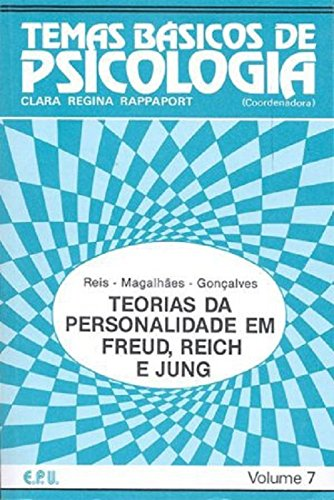 Temas Básicos de Psicologia. Teorias da Personalidade em Freud, Reich e Jung