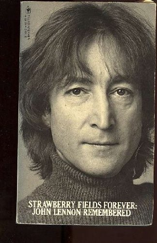 STRAWBERRY FIELDS FOREVER: JOHN LENNON REMEMBERED
