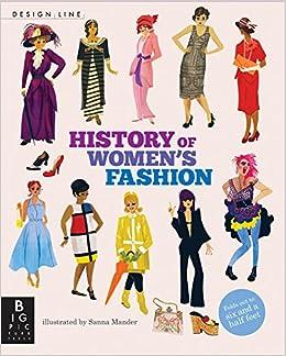 069b60252b2e Design Line: History of Women's Fashion: Natasha Slee, Sanna Mander ...
