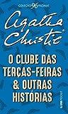capa de O Clube das Terças-Feiras e Outras Histórias - Coleção L&PM Pocket: 1225