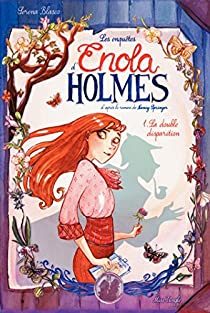 Enola Holmes, tome 1 : La double disparition par Blasco