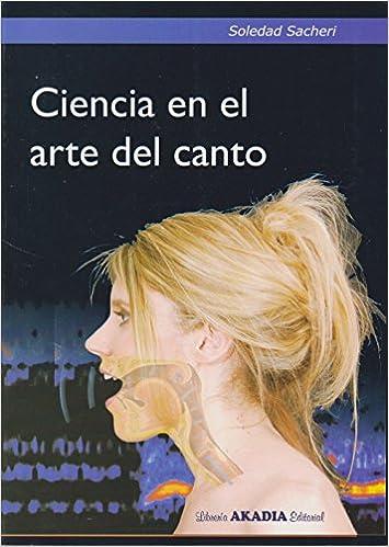 Ciencia en el arte del canto (Spanish) Paperback – 2012