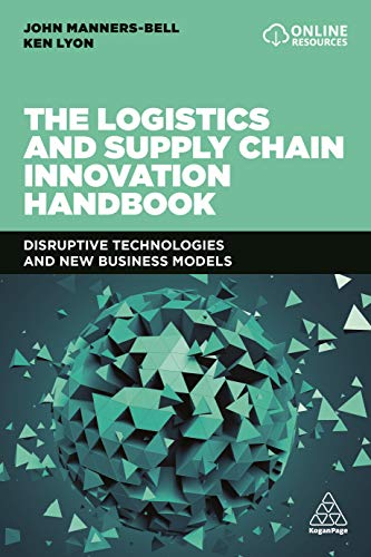 (The Logistics and Supply Chain Innovation Handbook: Disruptive Technologies and New Business Models)